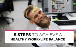 5 Steps to achieve a Healthy Work/Life Balance