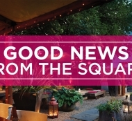 Good News from The Square!