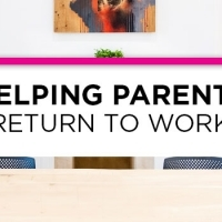 """Helping parents return to work"""