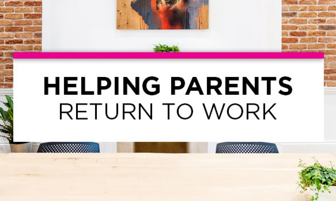 """""""Helping parents return to work"""""""